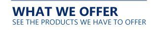 What we offer - see the products we have to offer
